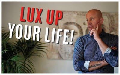 Lux up your life – Deine Erfolgsreise in eine authentischeund luxuriöse Zukunft