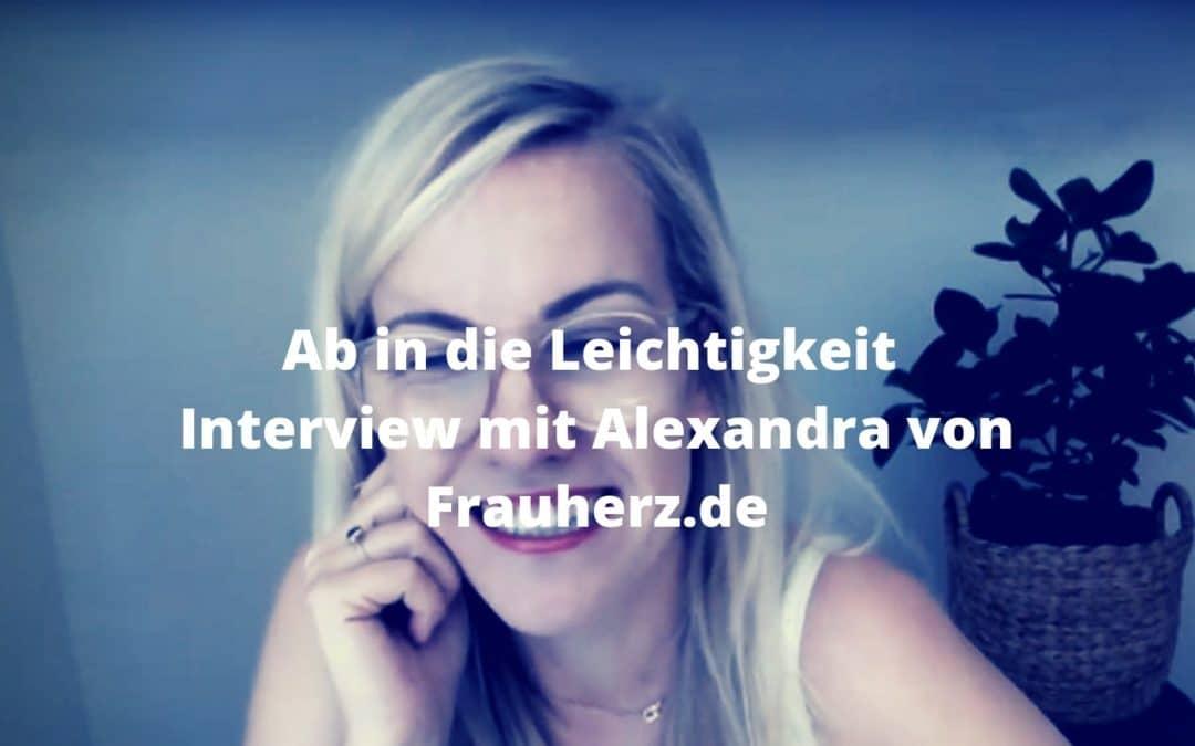 Ab in die Leichtigkeit. Interview mit Alexandra von Frauherz.de