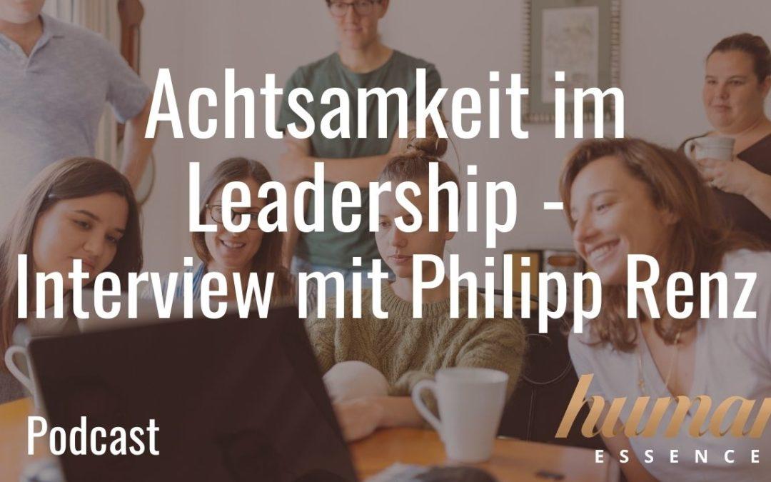 Achtsamkeit im Leadership - Interview mit Philipp Renz