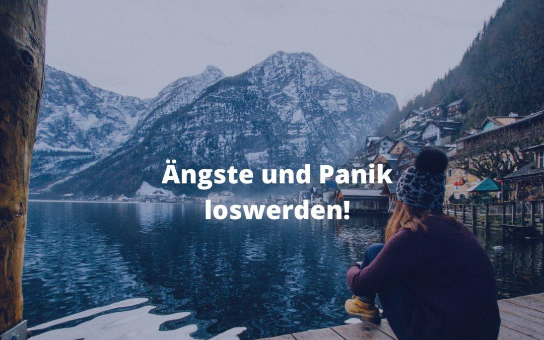 Ängste und Panik loswerden!