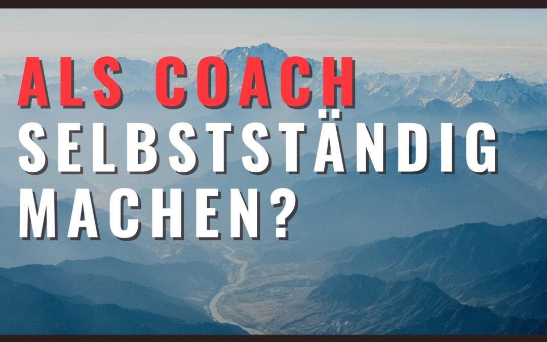 Als Coach selbständig machen mit nachhaltig erfolgreichem Business
