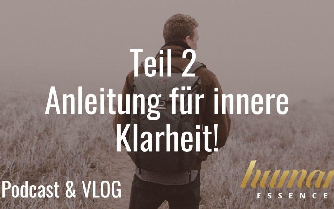 Teil 2: Anleitung für innere Klarheit! VLOG