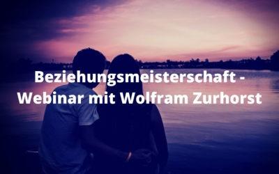 Beziehungsmeisterschaft – Webinar mit Wolfram Zurhorst