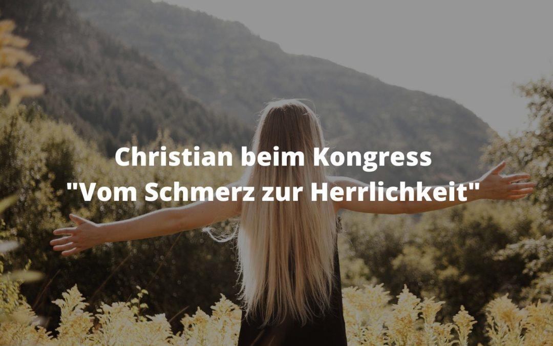 """Christian beim Kongress """"Vom Schmerz zur Herrlichkeit"""""""