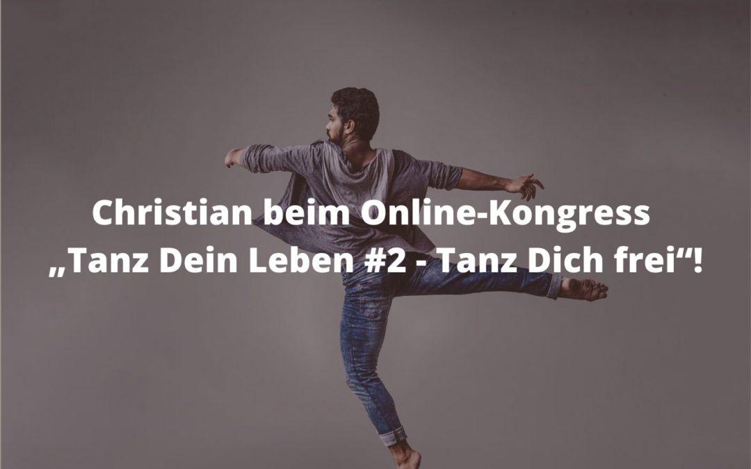"Christian beim Online-Kongress ""Tanz Dein Leben #2 - Tanz Dich frei""!"