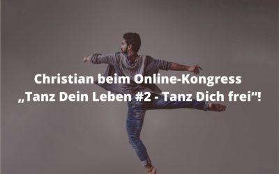 "Christian beim Online-Kongress ""Tanz Dein Leben #2 – Tanz Dich frei""!"