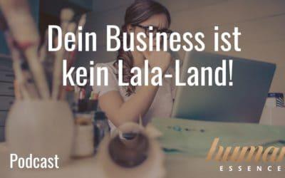 Dein Business ist kein Lala-Land!