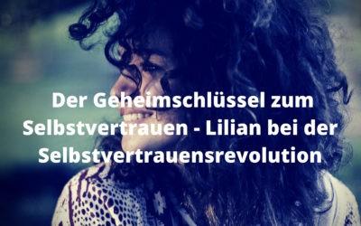 Der Geheimschlüssel zum Selbstvertrauen – Lilian bei der Selbstvertrauensrevolution