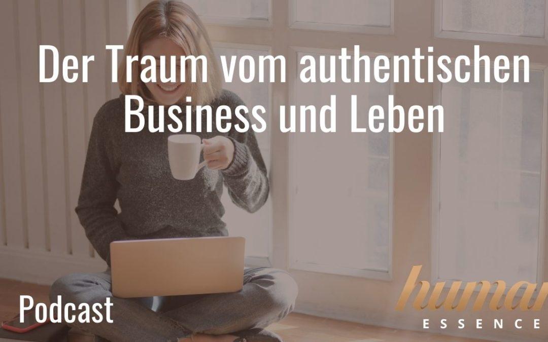 Der Traum vom authentischen Business und Leben