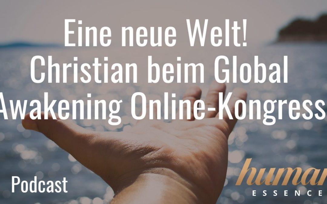 Eine neue Welt - Christian beim Global Awakening Online-Kongress