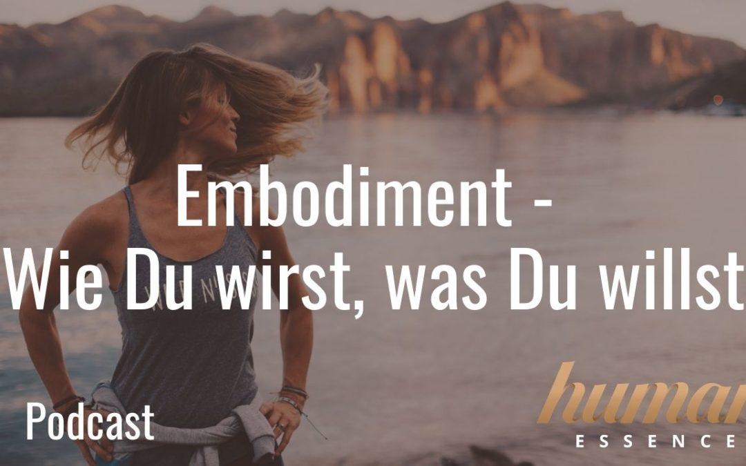 Embodiment - Wie Du wirst, was Du willst