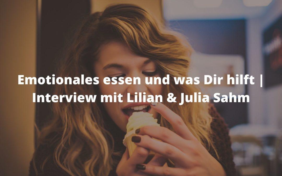 Emotionales essen und was Dir hilft   Interview mit Lilian & Julia Sahm