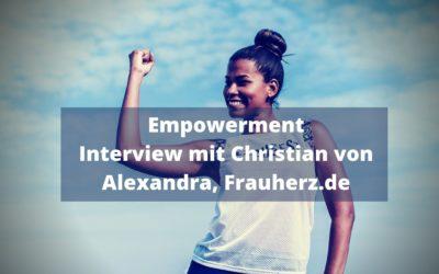 Empowerment – Interview mit Christian von Alexandra, Frauherz.de