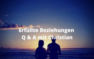 Erfüllte Beziehungen – Q & A mit Christian
