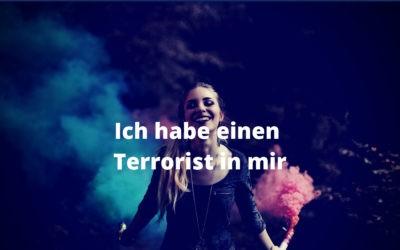 Ich habe einen Terrorist in mir