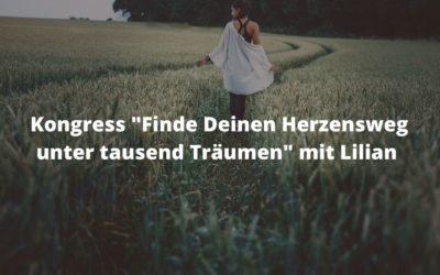 """Kongress """"Finde Deinen Herzensweg unter tausend Träumen"""" mit Lilian"""
