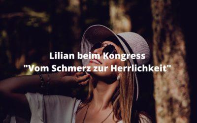 """Lilian beim Kongress """"Vom Schmerz zur Herrlichkeit"""""""