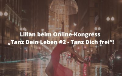 """Lilian beim Online-Kongress """"Tanz Dein Leben #2 – Tanz Dich frei""""!"""