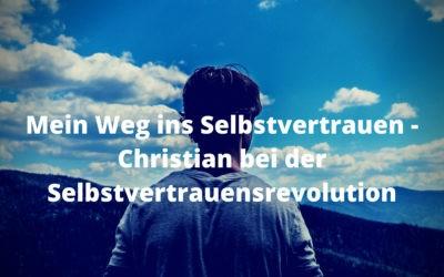 Mein Weg ins Selbstvertrauen – Christian bei der Selbstvertrauensrevolution