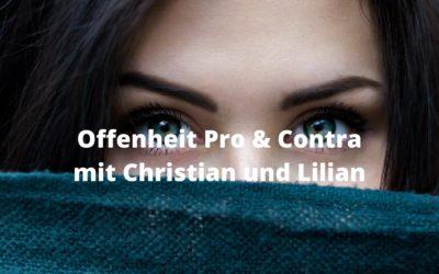 Offenheit Pro und Contra mit Christian und Lilian