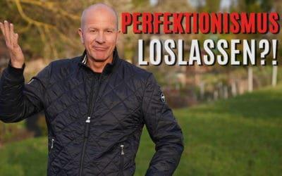 Perfektionismus loslassen