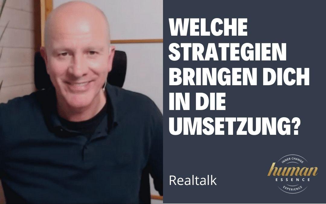 Realtalk - Welche Strategien bringen Dich in die Umsetzung