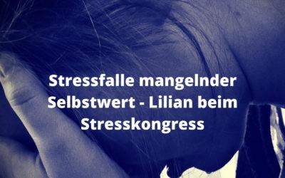 Stressfalle mangelnder Selbstwert – Lilian beim Stresskongress