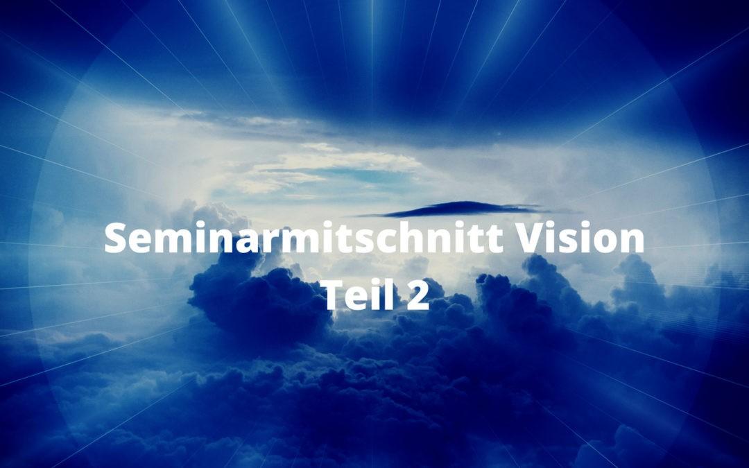 Seminarmitschnitt Vision – Teil 2