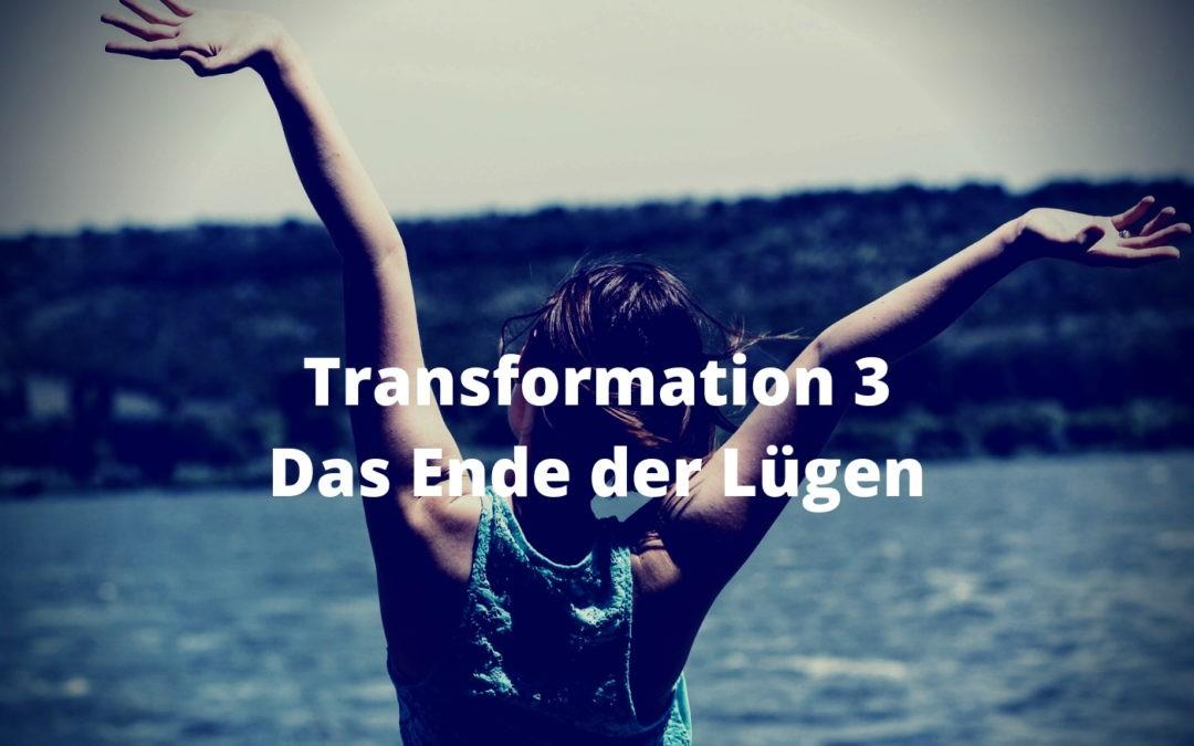 Transformation 3 - Das Ende der Lügen