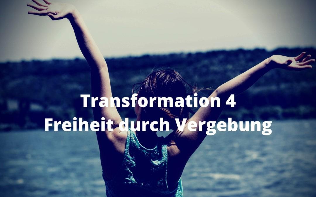 Transformation 4 - Freiheit durch Vergebung