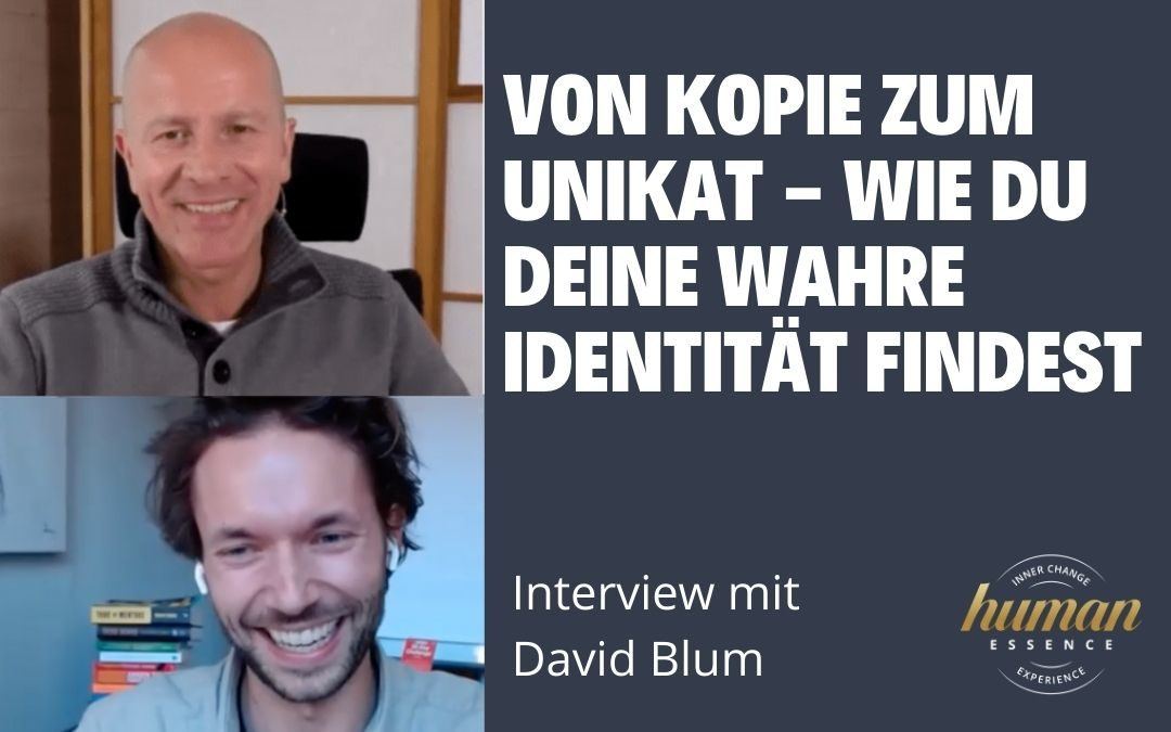 Von Kopie zum Unikat – wie du deine wahre Identität findest | Christian bei David Blum