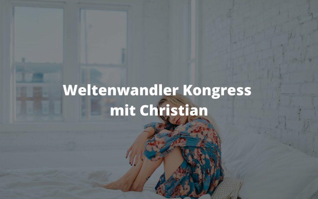Du hast Deine Veränderung in der Hand – Weltenwandler Kongress mit Christian