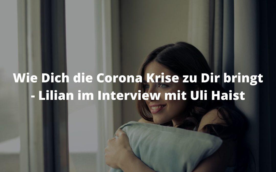 Wie dich die Corona Krise zur Dir bringt