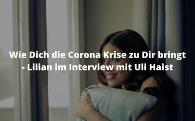Wie Dich die Corona Krise zu Dir bringt | Interview mit Lilian & Uli Haist