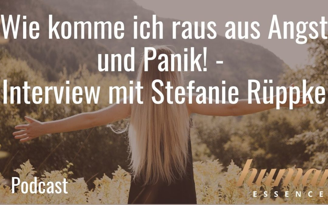 Wie komme ich raus aus Angst und Panik! - Interview mit Stefanie Rüppke